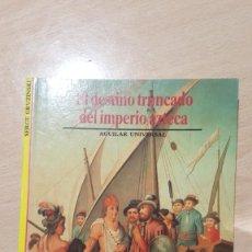 Libros: EL DESTINO TRUNCADO DEL IMPERIO AZTECA. Lote 237361835