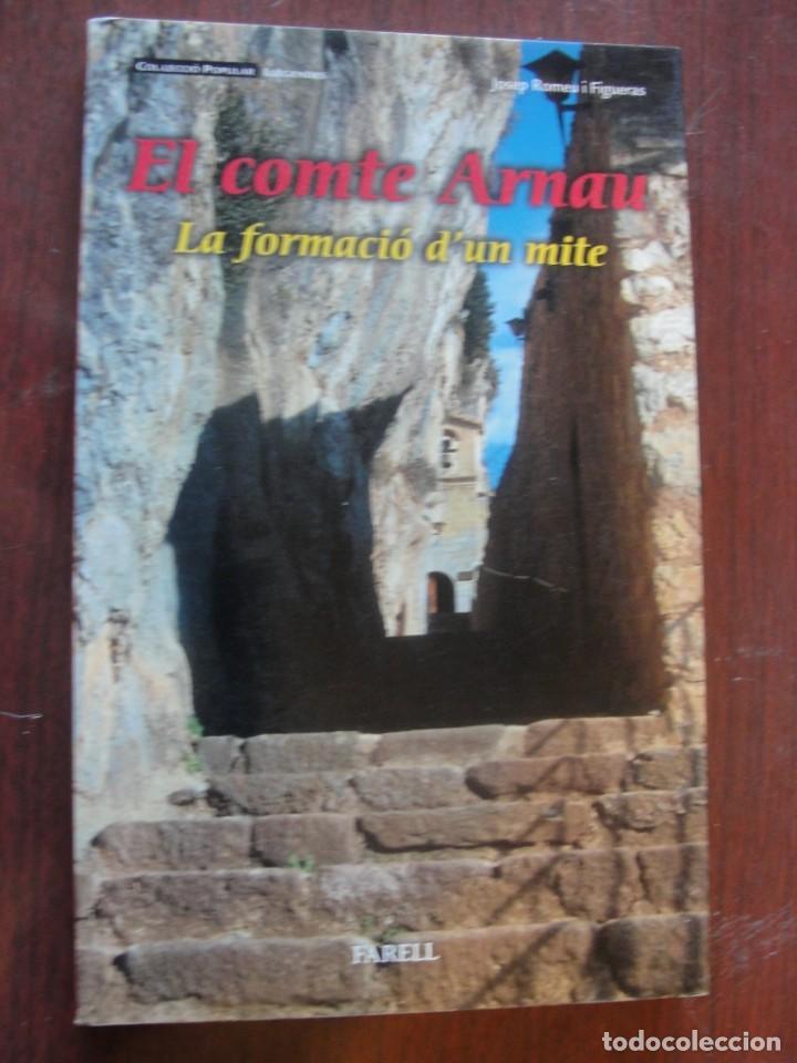 EL COMTE ARNAU FORMACIO D´UN MITE / ROMEU FIGUERAS - FARELL 2003 - DE LLIBRERIA SENSE US (Libros Nuevos - Historia - Otros)