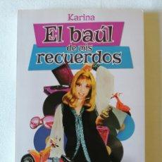 Libros: KARINA, EL BAUL DE MIS RECUERDOS, LIBRO AUTOBIOGRÁFICO 2014. Lote 173995832