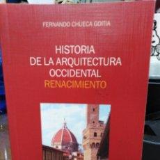 Livres: HISTORIA DE LA ARQUITECTURA OCCIDENTAL/RENACIMIENTO-FERNANDO CHUECA GOITIA-EDITA DOSSAT 2003. Lote 239654520