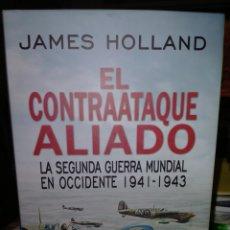 Libri: JAMES HOLLAND. EL CONTRAATAQUE ALIADO. (1941-1943). ÁTICO DE LOS LIBROS. Lote 239711620