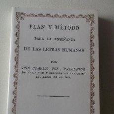 Libros: PLAN Y METODO PARA LA ENSEÑANZA DE LAS LETRAS HUMANAS DON BRAULIO FOZ ,FACSIMIL. Lote 241282015