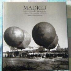 Libros: MADRID, LABERINTO DE MEMORIAS. Lote 242138225