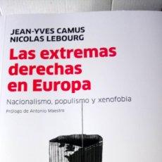 Libros: LIBRO LAS EXTREMAS DERECHAS EN EUROPA. J. Y. CAMUS/N. LEBOURG. EDITORIAL CLAVE INTELECTUAL. AÑO 2020. Lote 242453055