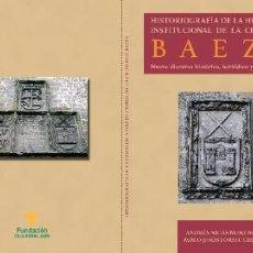 Libros: HISTORIOGRAFÍA DE LA HERÁLDICA INSTITUCIONAL DE LA CIUDAD DE BAEZA. NUEVO DISCURSO HISTÓRICO, HERÁLD. Lote 242828040