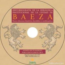 Libros: HISTORIOGRAFÍA DE LA HERÁLDICA INSTITUCIONAL DE LA CIUDAD DE BAEZA. NUEVO DISCURSO HISTÓRICO, HERÁLD. Lote 242829365