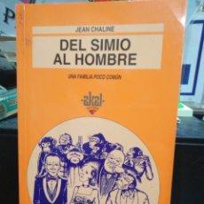 Libros: DEL SIMIO AL HOMBRE-UNA FAMILIA POCO COMÚN-JEAN CHALINE-EDITA AKAL 1997. Lote 243808465