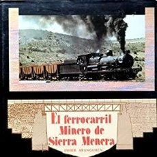 Libros: EL FERROCARRIL MINERO DE SIERRA MENERA. JAVIER ARANGUREN. Lote 243919810