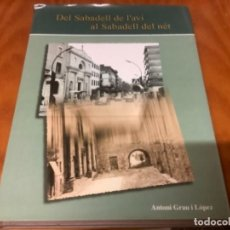 Libros: DEL SABADELL DE L AVI AL SABADELL DEL NET. Lote 243929970