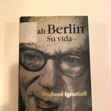 """Libros: """"ISAIAH BERLIN SU VIDA"""" - MICHAEL IGNATIEFF. Lote 244966885"""