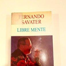 "Libros: ""LIBRE MENTE"" - FERNANDO SAVATER. Lote 244978900"