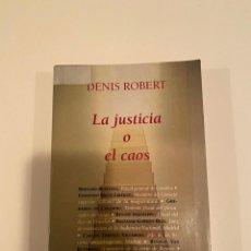 """Libros: """"LA JUSTICIA O EL CAOS"""" - DENIS ROBERT. Lote 244988955"""