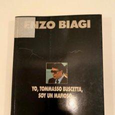 """Libros: """"YO, TOMMASSO BUSCETTA, SOY UN MAFIOSO"""" - ENZO BIAGI. Lote 244992975"""