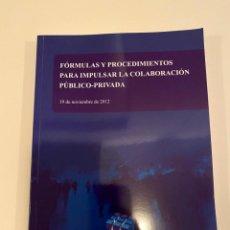 """Libros: """"FORMULAS Y PROCEDIMIENTOS PARA IMPULSAR LA COLABORACIÓN PÚBLICO-PRIVADA"""". Lote 244995650"""