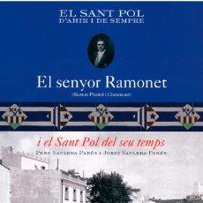 Libros: HISTÓRIA DE SANT POL DE MAR EL SENYOR RAMONET, RAMON PLANIOL I CLARAMUNT, SANTPOLENC EMIGRANT A CUBA. Lote 245000360