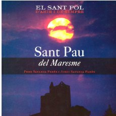 Libros: LLIBRE EL SANT PAU DEL MARESME, HISTÒRIA DE L'ERMITA DE SANT PAU DE SANT POL DE MAR, AMB MOLTES FOTO. Lote 245000960