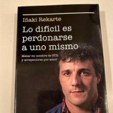 """Libros: """"LO DIFÍCIL ES PERDONARSE A UNO MISMO"""" - IÑAKI REKARTE. Lote 245172930"""