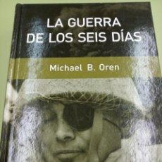Libros: LA GUERRA DE LOS SEIS DÍAS. MICHAEL B. OREN. Lote 245173370