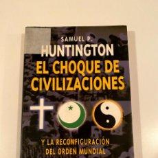 """Libros: """"EL CHOQUE DE CIVILIZACIONES"""" - SAMUEL P. HUNTINGTON. Lote 245183530"""