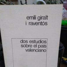 Libros: DOS ESTUDIOS SOBRE EL PAÍS VALENCIANO-EMILI GIRALT I RAVENTOS-EDITA ALMUDIN 1978. Lote 245186890
