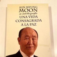 """Libros: """"UNA VIDA CONSAGRADA A LA PAZ"""" - SUN MYUNG MOON. Lote 245193160"""