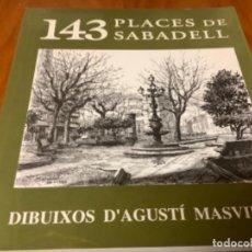 Libros: 143 PLACES DE SABADELL AGUSTI MASVIDAL. Lote 245315035
