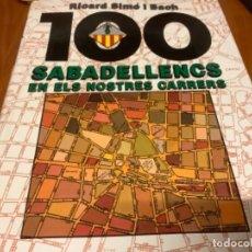 Libros: 100 SABADELLENCS EN ELS NOSTRES CARRERS DE SABADELL. Lote 245315065