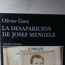 Libros: LIBRO LA DESAPARICIÓN DE JOSEF MENGELE. OLIVIER GUEZ. EDITORIAL TUSQUETS. AÑO 2018.. Lote 245350740