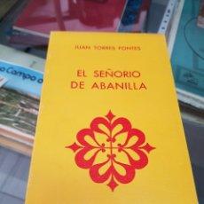 Libros: EL SEÑORIO DE ABANILLA MURCIA TORRES FONTES 1982. Lote 246082295