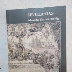 Libros: SEVILLANIAS, EDUARDO YBARRA HIDALGO. Lote 246354820