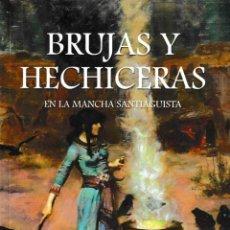 Libros: BRUJAS Y HECHICERAS EN LA MANCHA SANTIAGUISTA (I. SÁNCHEZ DUQUE / E. LILLO ALARCÓN) GLYPHOS 2021. Lote 248099600