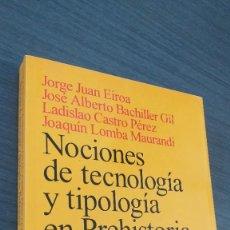 Libros: *** LIBRO - HISTORIA *** ACADEMICO *** NOCIONES DE TECNOLOGIA Y TIPOLOGIA EN PREHISTORIA ***. Lote 248615260