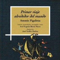 Libros: PRIMER VIAJE ALREDEDOR DEL MUNDO (ANTONIO PIGAFETTA. ED. DE J.E. BORAO MATEO) I.F.C. 2021. Lote 251221775