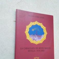 Libros: LA CABALGATA DE LOS REYES MAGOS, SEVILLA 1918-2003 ( ATENEO DE SEVILLA ). Lote 253937240
