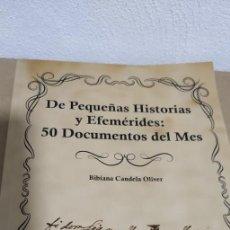 Libros: DE PEQUEÑAS HISTORIAS Y EFEMÉRIDES: 50 DOCUMENTOS DEL MES - BIBIANA CANDELA - 2020 - CREVILLENTE. Lote 254668700