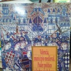 Libros: VALENCIA,MUNICIPIO MEDIEVAL,PODER POLÍTICO Y LUCHAS CIUDADANAS-RAFAEL NARBONA VIZCAINO-1995. Lote 269804123