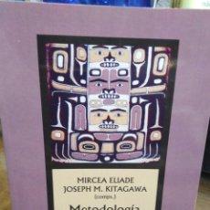 Livres: METODOLOGÍA DE LA HISTORIA DE LAS RELIGIONES-MIRCEA ELIADE-EDITA PAIDOS 2010. Lote 258306680