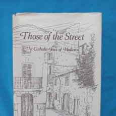 Libros: THOSE OF THE STREET- THE CATHOLIC -JEWS OF MALLORCA. - KENNETH MOORE. Lote 259425110