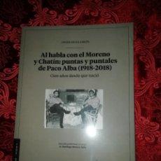 Libros: CARNAVAL DE CÁDIZ. AL HABLA CON EL MORENO Y CHATIN PUNTAS Y PUNTALES DE PACO ALBA 1918_ 2018. Lote 261188265