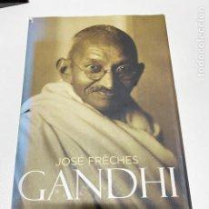 Libros: GANDHI (JOSÉ FRÈCHES / 2008. EDICIONES ESPASA.(4,31 ENVÍO CERTIFICADO). Lote 261300490