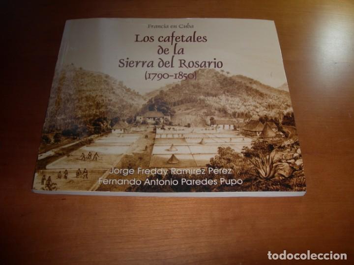 LOS CAFETALES DE LA SIERRA DEL ROSARIO ( 1790-1850 ) / J.F. RAMÍREZ PÉREZ- F.A. PAREDES PUPO (Libros Nuevos - Historia - Otros)