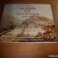 Libros: LOS CAFETALES DE LA SIERRA DEL ROSARIO ( 1790-1850 ) / J.F. RAMÍREZ PÉREZ- F.A. PAREDES PUPO. Lote 262327385