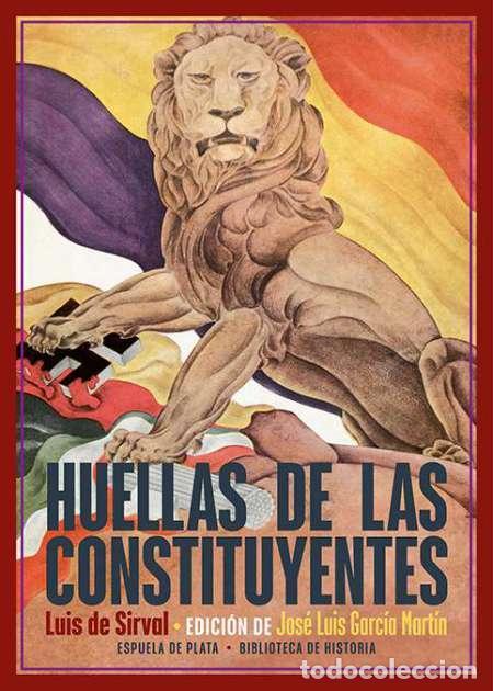 HUELLAS DE LAS CONSTITUYENTES.LUIS DE SIRVAL.- NUEVO (Libros Nuevos - Historia - Otros)