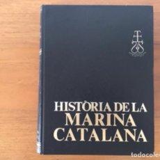 Libros: LIBRO EN CATALÁN DE LA HISTÒRIA DE LA MARINA CATALANA. Lote 267598214