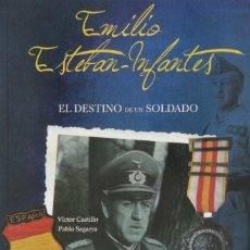 Libri: EMILIO ESTEBAN INFANTES EL DESTINO DE UN SOLDADO DIVISION AZUL VICTOR CASTILLO PABLO SEGARRA CON PL. Lote 268131589