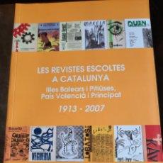 Libros: LES REVISTES ESCOLTES A CATALUNYA, I. BALEARS I PITIÜSES, P. VALENCIÀ I PRINCIPAT -JORDI BALLESTER. Lote 269635303