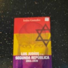 Libros: LOS JUDIOS Y LA SEGUNDA REPÚBLICA 1931-1939. Lote 270171633