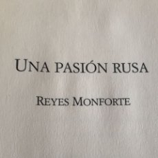 Libros: UNA PASIÓN RUSA. REYES MONFORTE. Lote 270372248