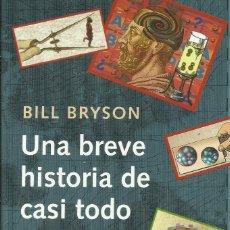 Libros: UNA BREVE HISTORIA DE CASI TODO / BILL BRYSON. Lote 271683748