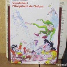 Libros: CORNEJO / BARCELO / VERNET / ALBERDI - VANDELLÒS I L'HOSPITALET DE L'INFANT - 2002 - 124 PGS. Lote 271698958